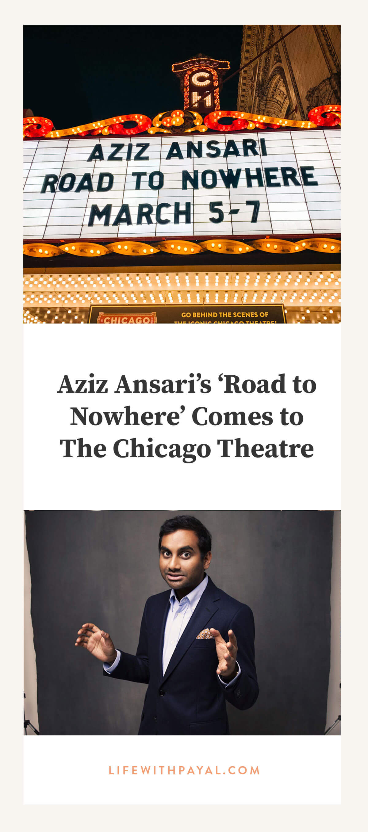 Aziz Ansari performed at The Chicago Theatre for 'Road to Nowhere' Tour | Life with Payal: Chicago Lifestyle Blogger